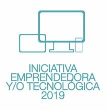 INICIATIVA EMPRENDEDORA Y/O TECNOLOGICA  2019: